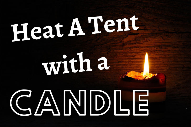how to heat a tent with a candle guide