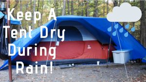 how to keep a tent dry during rain